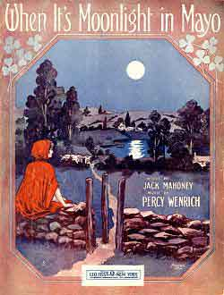 Moonlight in Mayo composed by Percy Wenrich with lyrics by Jack Mahoney.